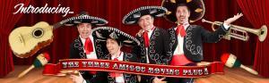 The Three Amigos Roving Plus 1